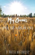 My Games ( Peeta X Reader ) by maisie_waterhouse