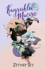Kuyruklu Mucize by ZeynepSey