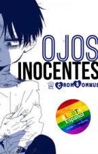 ♕Ojos Inocentes ||EDITADO|| by Danttie