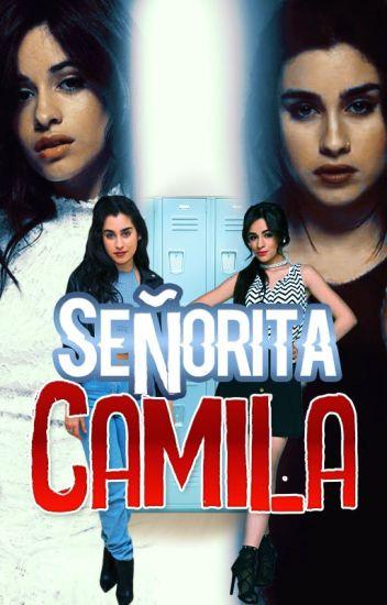 """""""Señorita camila""""CAMREN G!P"""
