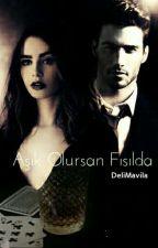 AŞIK OLURSAN FISILDA by DeliMavila