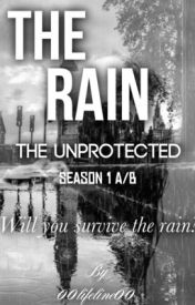 The Rain (Book 1 - The Start) by 00Lifeline00