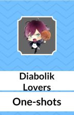 Diabolik Lovers One-Shots (Requests Open) by iEmnerz