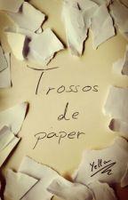 Trossos de paper by oneYella