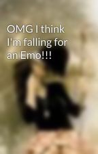 OMG I think I'm falling for an Emo!!! by KAYLEIANDLUCIEN