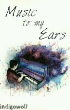 Music To My Ears (phan au) by _IndigoWolf_