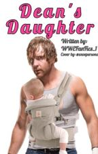 Dean's Daughter by WWEFanFics_1