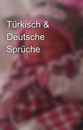 deutsche sprüche Türkisch & Deutsche Sprüche   7.Spruch   Wattpad deutsche sprüche