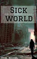 Sick World by cece_rachel
