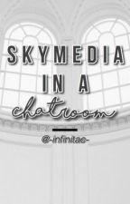 |SkyMedia In A ChatRoom| [DISCONTINUED!] by Biiiomess