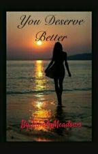You Deserve Better (Urban) by TrinityMeadows