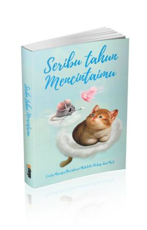 SERIBU TAHUN MENCINTAIMU [TELAH TERBIT] by Nikotopia