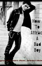 How To Attract A Bad Boy! by Didi_Sastra