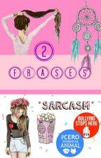 Frases Sarcásticas Y Graciosas #2 by Maria_slp