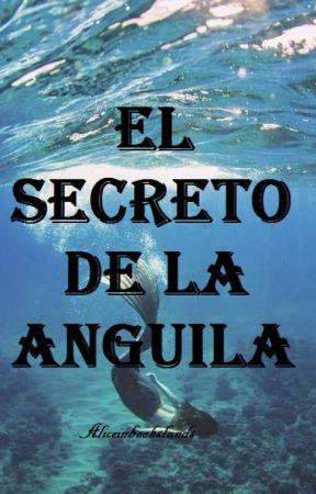 El secreto de la anguila [Historia Corta] by aliceinbookslands