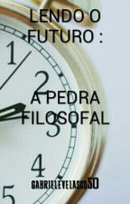 Lendo O Futuro: A Pedra Filosofal by GabiPotter7