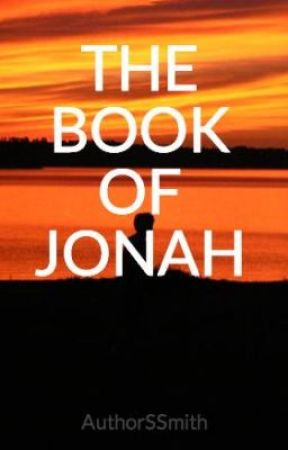THE BOOK OF JONAH by AuthorSSmith