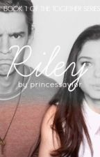 R I L E Y  by princessavior