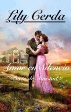 Amor en Silencio............... Saga: Pacto de Amistad II by Lilycerda1
