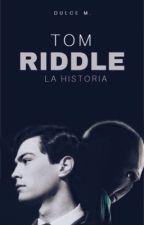 Tom Riddle (La historia)   by Dulcem565