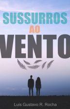 Sussurros ao Vento by luisgustavo00