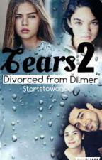 Tears 2: Divorced From Dilmer by Startstowonder