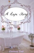A Rape Story by happygeovana