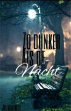 Zo Donker Als De Nacht by juliaxhorses