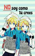 No Soy Como Tú Crees (RinxLen) by asuna_yuuki_Julia