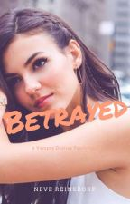 Betrayed (Elijah Mikealson Fanfiction) by NeveReinsdorf