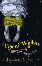 Tipani Walker and the Nightmare Knot by JessicaLRising