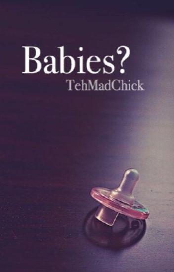 Babies? (SkyMedia) * On Hold*