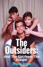 The Outsiders: And the girl from the future by Pony_babe