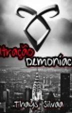 Atração Demoníaca by ThaysSilvaa97