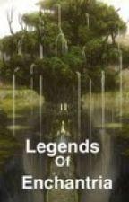Legends of Enchantria (Book One) by AllMySecrets