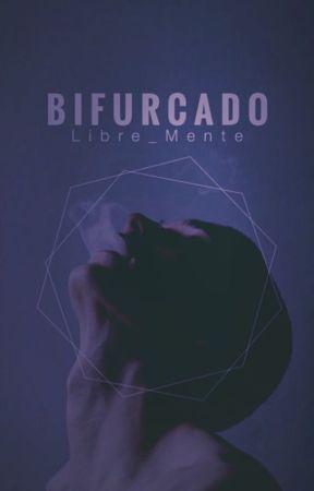Bifurcado by Libre_Mente