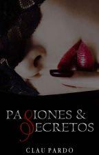 Pasiones y Secretos   REESCRIBIENDO. by claupardo