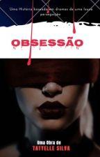 Obsessão (RETIRADA) by Zemthay