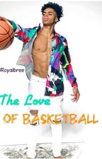 The Love Of Basketball by royalbree