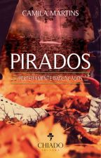 Pirados by CamilaSanjoma