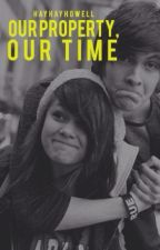 Our Proptery, Our Time by HayHayHowell