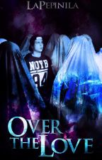 Over The Love (One-shot elrubiusOMG) by LaPepinilla