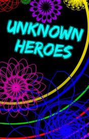 The Unknown Heros by GottaGoDanker