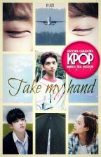 Take My Hand [CheolSoo & Jihan] { #Kpopawards2017 } by AilyBN