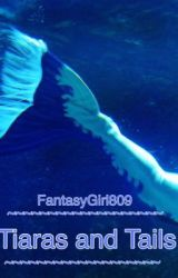 Tiaras and Tails (#Wattys2016) (Editing) by FantasyGirl809
