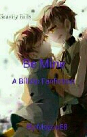 Be Mine (A Billdip Fanfiction)(AU)
