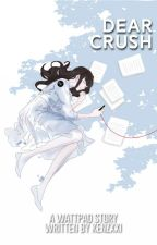 Dear Crush  by KyennSiAko
