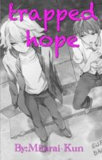 Trapped Hope [komahina] by Mitarai-Kun