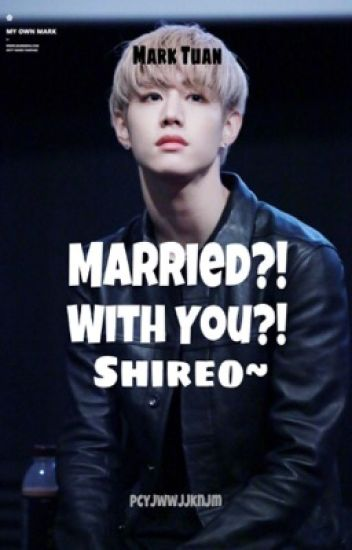 [FF Mark GOT7] Married?!With You?!Shireo~