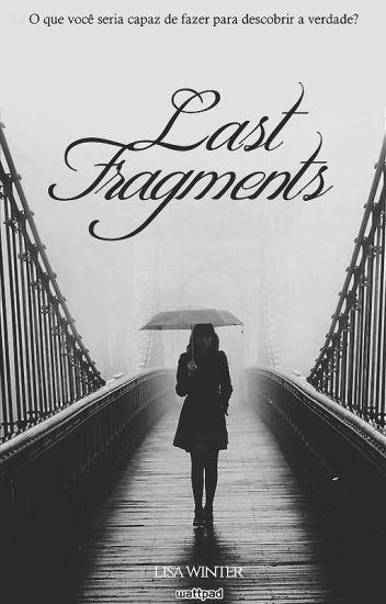 Last Fragments
